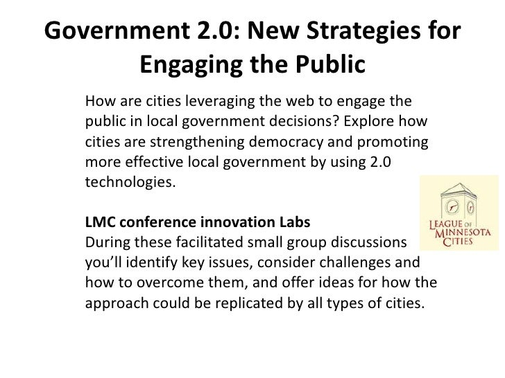 Government 2.0: New Strategies for      Engaging the Public   How are cities leveraging the web to engage the   public in ...
