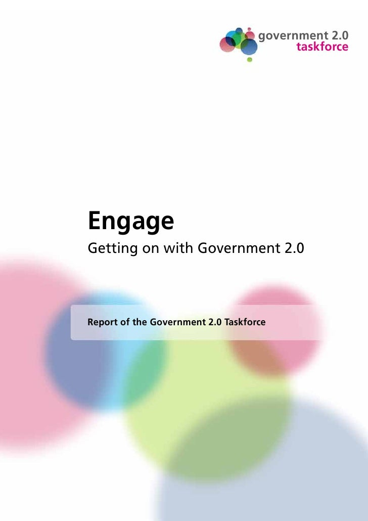 government 2.0                                           taskforce     Engage Getting on with Government2.0    Report of ...