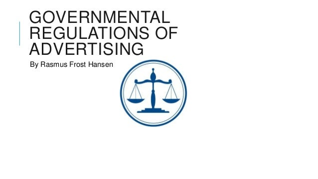 GOVERNMENTALREGULATIONS OFADVERTISINGBy Rasmus Frost Hansen