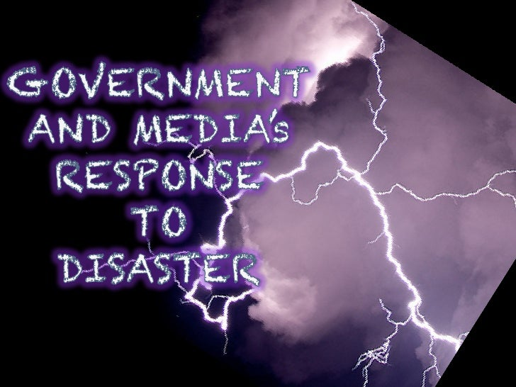 Government and media response to disaster gwestmoreland