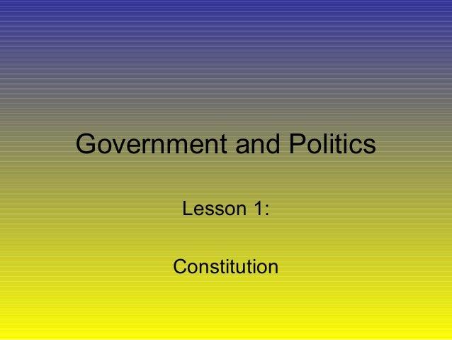 Government and Politics Lesson 1: Constitution