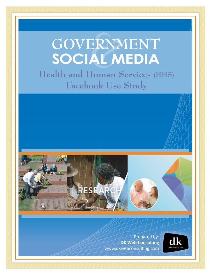 Government And Social Media: Health and Human Services (HHS) Facebook Use Study
