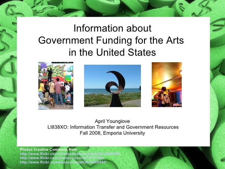 Information about Government Funding for the Arts  in the United States April Younglove  LI838XO: Information Transfer and...