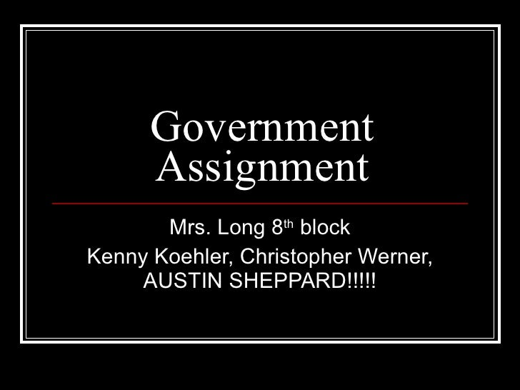 Governmentassignmentkennychrisaustin 091005142914 Phpapp01 091007142214 Phpapp01 091009133615 Phpapp02 091014142244 Phpapp02