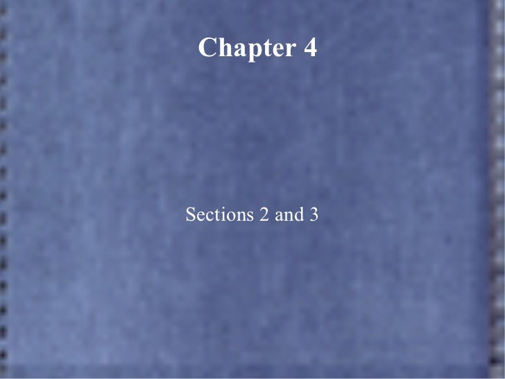 Chapter 4 Sections 2 and 3