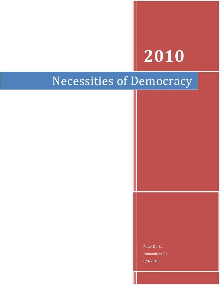 Necessities of Democracy2010Peter DerksHumanities 30-16/9/2010<br />Government involvement is often criticized in a democr...