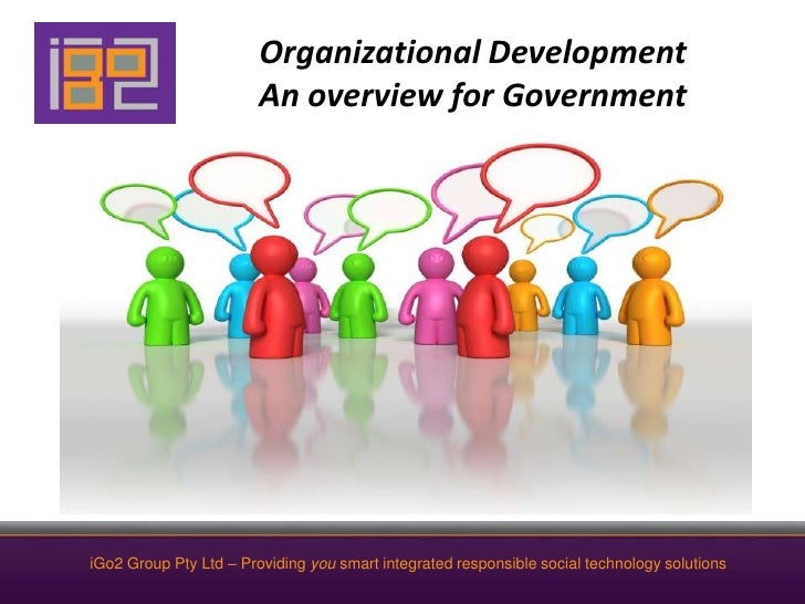 Organizational DevelopmentAn overview for Government<br />iGo2 Group Pty Ltd – Providing you smart integrated responsible ...