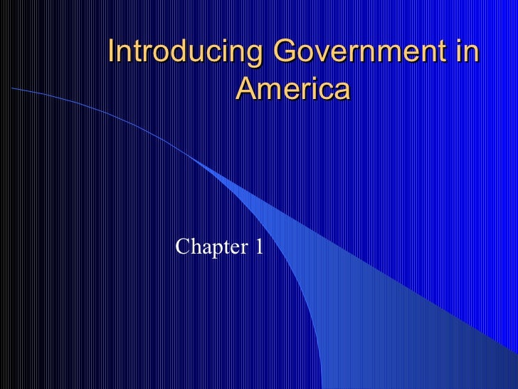 Introducing Government in America Chapter 1