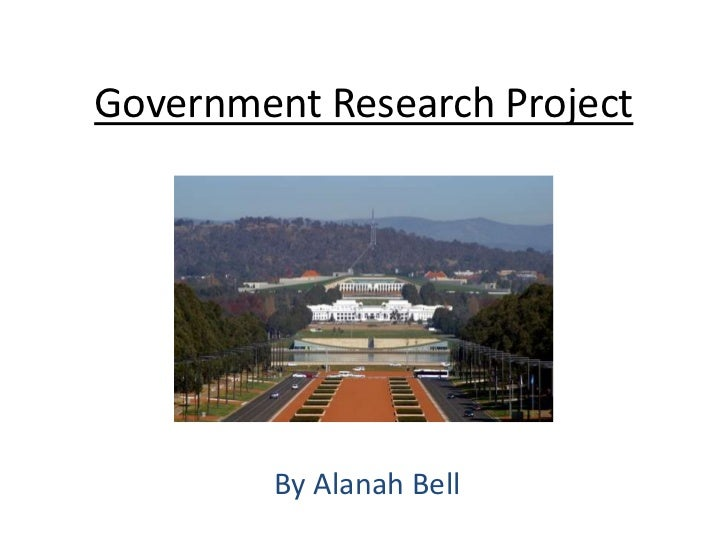 Government Research Project         By Alanah Bell