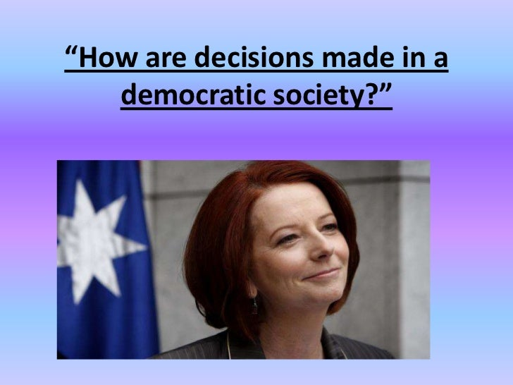 """How are decisions made in a   democratic society?"""