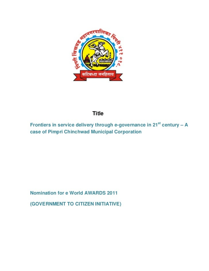 TitleFrontiers in service delivery through e-governance in 21st century – Acase of Pimpri Chinchwad Municipal CorporationN...