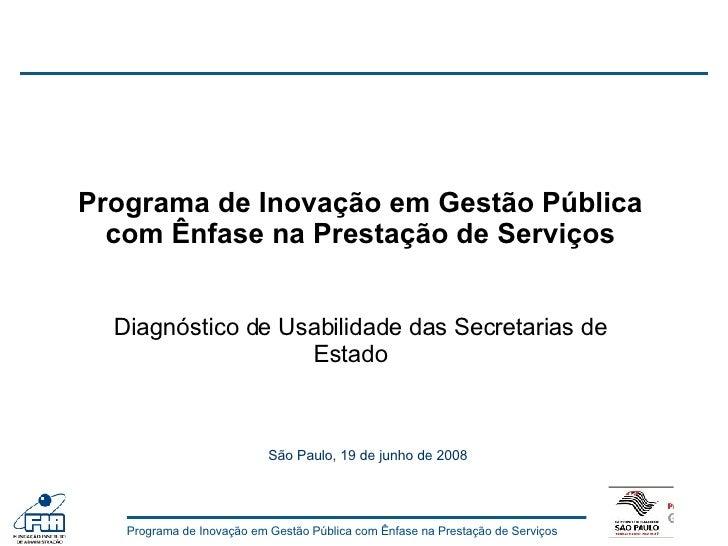 Programa de Inovação em Gestão Pública com Ênfase na Prestação de Serviços Diagnóstico de Usabilidade das Secretarias de E...