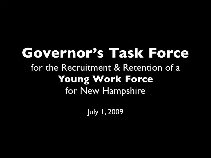 Governor's Task Force  for the Recruitment & Retention of a         Young Work Force           for New Hampshire          ...