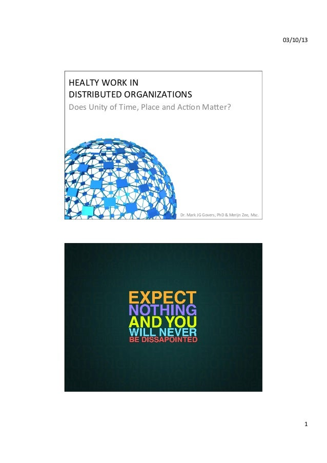 03/10/13    HEALTY  WORK  IN     DISTRIBUTED  ORGANIZATIONS   Does  Unity  of  Time,  Place  and ...