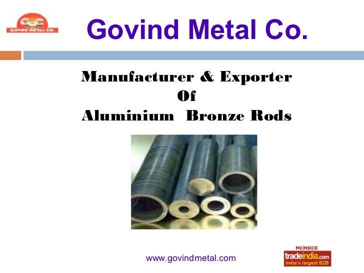Govind Metal Co.Manufacturer & Exporter          OfAluminium Bronze Rods       www.govindmetal.com           roto1234