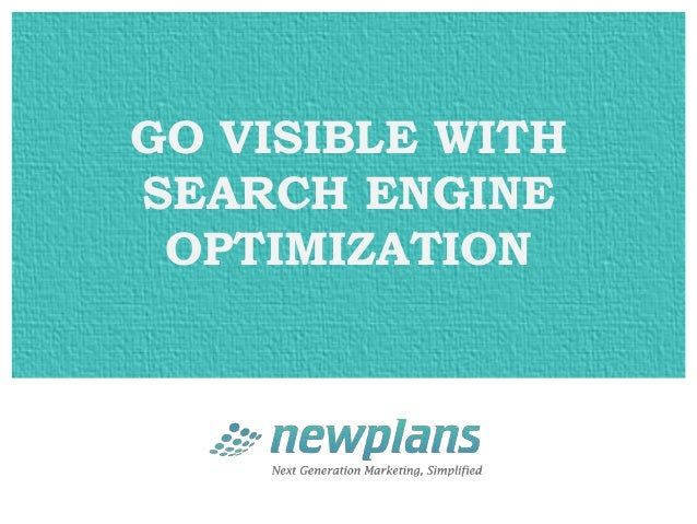 Go visible with search engine optimization