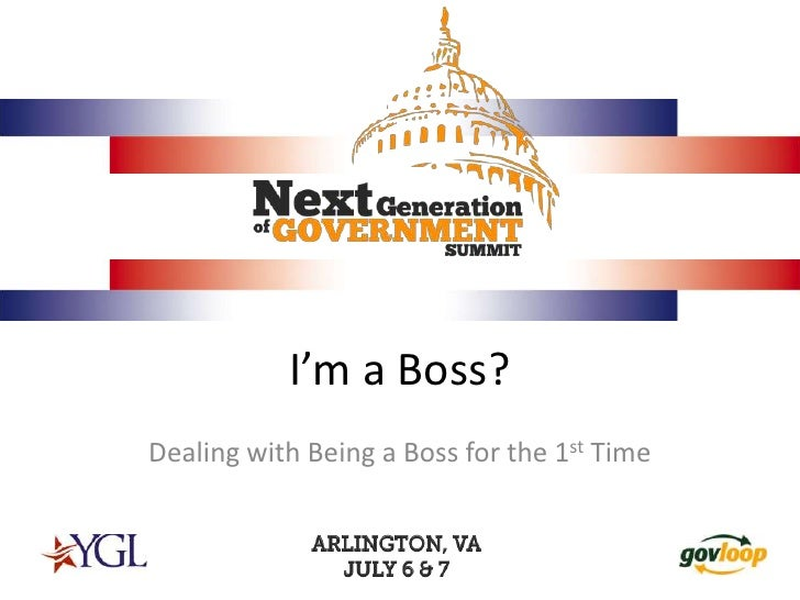 Next Generation in Government Summit - Dealing with Being a Boss for the 1st Time