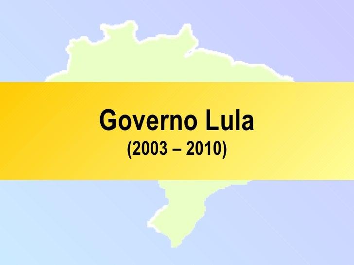 Governo Lula (2003 – 2010)