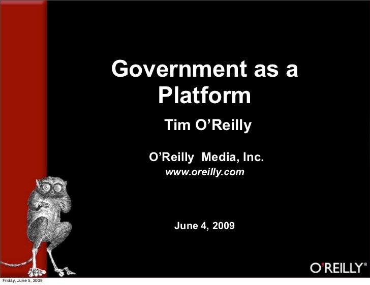 Government as a                           Platform                             Tim O'Reilly                            O'R...