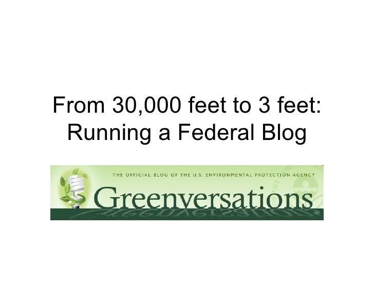 From 30,000 Feet to 3 Feet: Running a Federal Blog