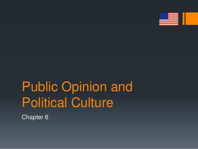 Public Opinion and Political Culture Chapter 6