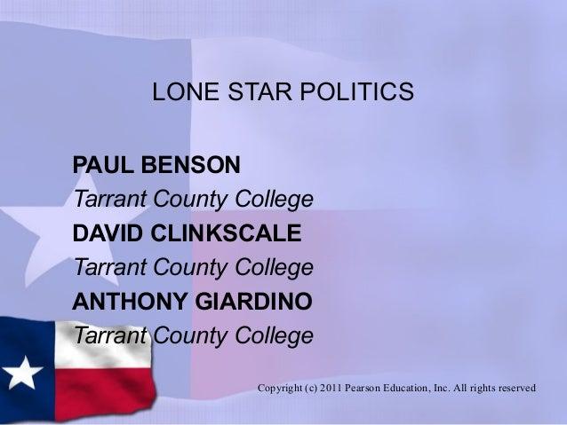 LONE STAR POLITICS PAUL BENSON Tarrant County College DAVID CLINKSCALE Tarrant County College ANTHONY GIARDINO Tarrant Cou...