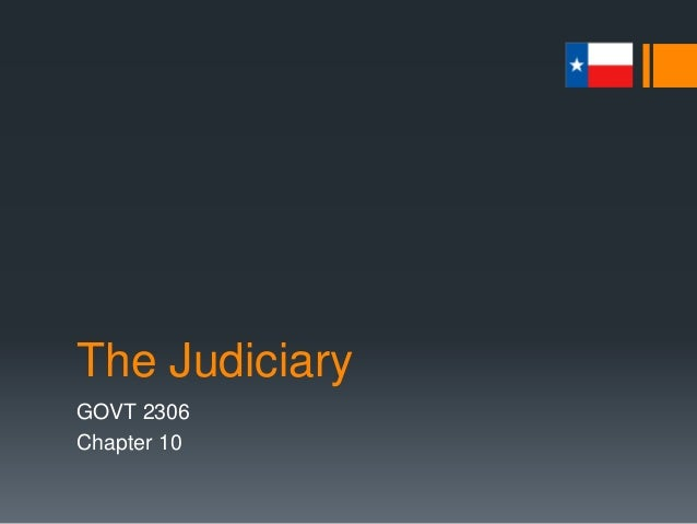 The Judiciary GOVT 2306 Chapter 10
