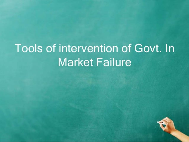 Tools of intervention of Govt. In         Market Failure