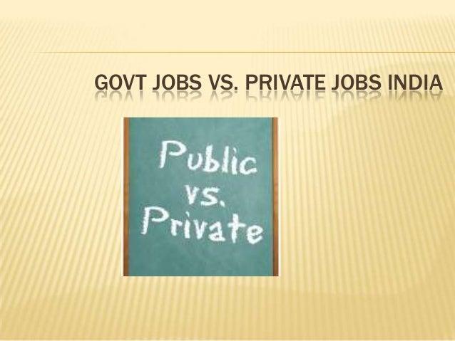 GOVT JOBS VS. PRIVATE JOBS INDIA