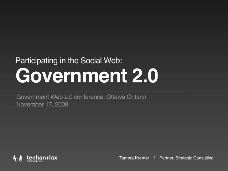Participating in the Social Web:  Government 2.0 Government Web 2.0 conference, Ottawa Ontario November 17, 2009          ...