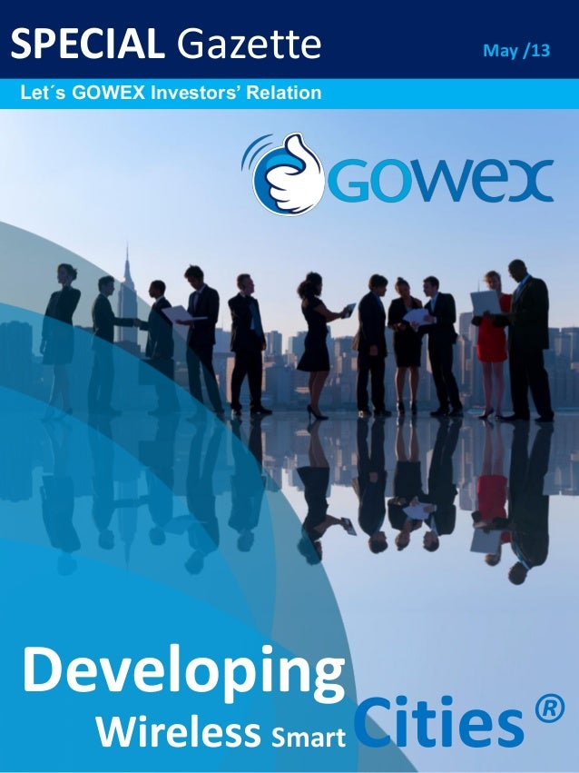 SPECIAL GazetteLet´s GOWEX Investors' RelationDevelopingWireless Smart Cities®May /13