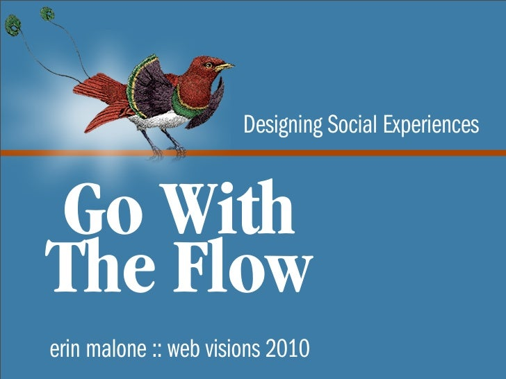 Designing Social Experiences   Go With The Flow erin malone :: web visions 2010
