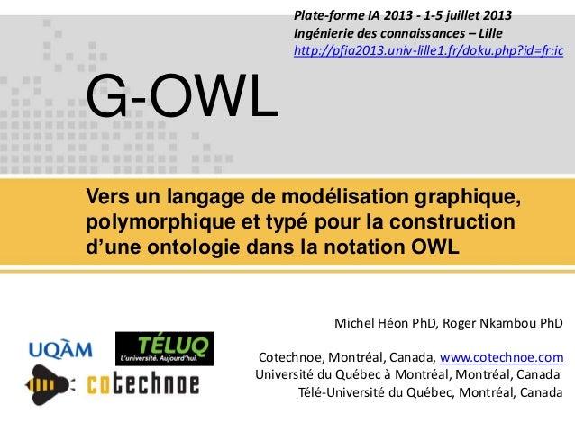 G-OWL Vers un langage de modélisation graphique, polymorphique et typé pour la construction d'une ontologie dans la notati...