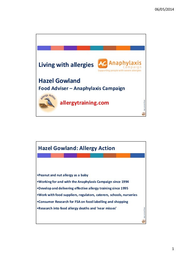 06/05/2014 1 AllergyAction©2014 Living with allergies Hazel Gowland Food Adviser – Anaphylaxis Campaign allergytraining.co...