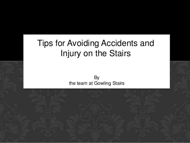 Tips For Avoiding Accidents And Injury On The Stairs