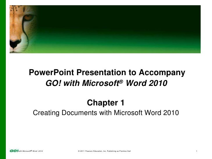 PowerPoint Presentation to Accompany<br />GO! with Microsoft® Word 2010<br />Chapter 1<br />Creating Documents with Micros...