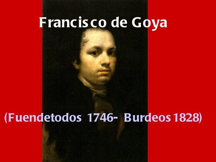 Francisco de Goya (Fuendetodos 1746-  Burdeos1828)