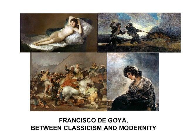 FRANCISCO DE GOYA,BETWEEN CLASSICISM AND MODERNITY27 YEARS OLD   37 YEARS OLD   49 YEARS OLD   69 YEARS OLD