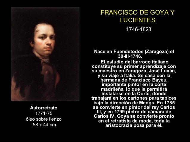 FRANCISCO DE GOYA YLUCIENTES1746-1828Autorretrato1771-75óleo sobre lienzo58 x 44 cmNace en Fuendetodos (Zaragoza) el30-III...