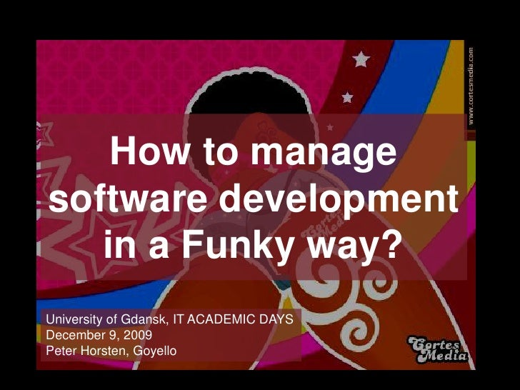 How to manage software development in a funky way?
