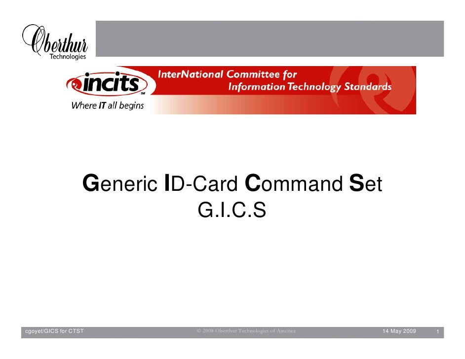 Generic ID-Card Command Set                              G.I.C.S     cgoyet/GICS for CTST         © 2008 Oberthur Technolo...