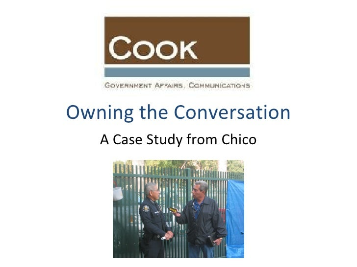 Owning the Conversation A Case Study from Chico