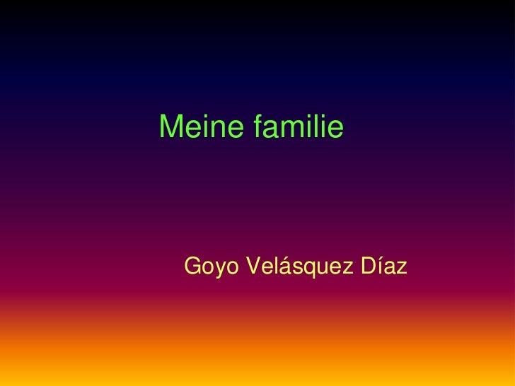 Meine familie Goyo Velásquez Díaz