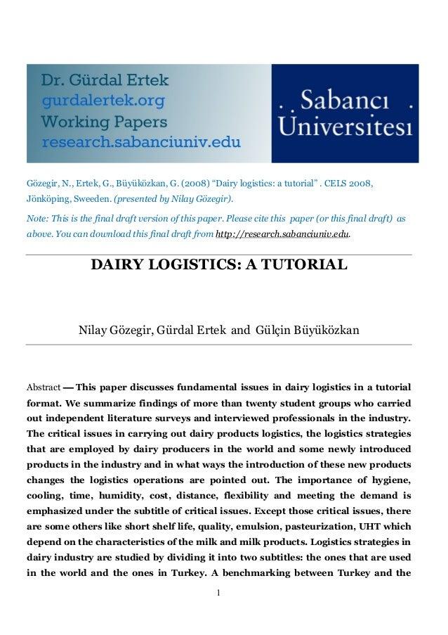 "Gözegir, N., Ertek, G., Büyüközkan, G. (2008) ""Dairy logistics: a tutorial"" . CELS 2008,Jönköping, Sweeden. (presented by ..."