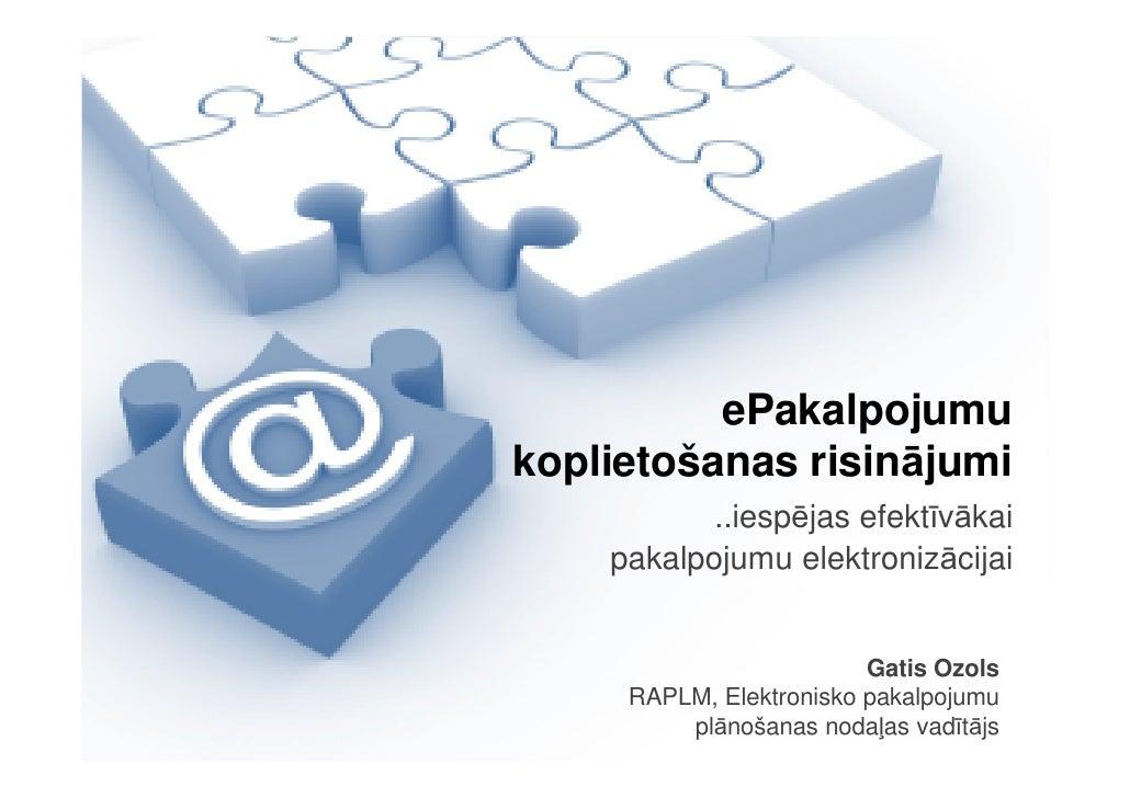 ePakalpojumu koplietošanas risinājumi            ..iespējas efektīvākai     pakalpojumu elektronizācijai                  ...