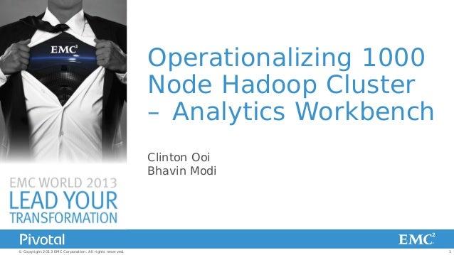 Pivotal: Operationalizing 1000 Node Hadoop Cluster - Analytics Workbench