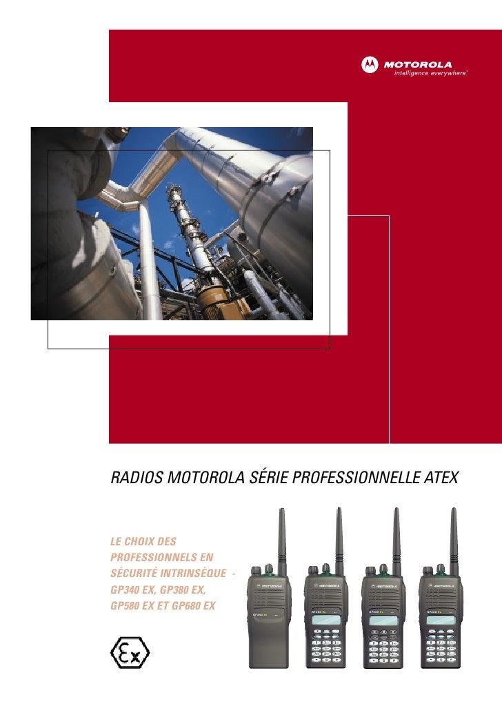 RADIOS MOTOROLA SÉRIE PROFESSIONNELLE ATEX   LE CHOIX DES PROFESSIONNELS EN SÉCURITÉ INTRINSÈQUE - GP340 EX, GP380 EX, GP5...