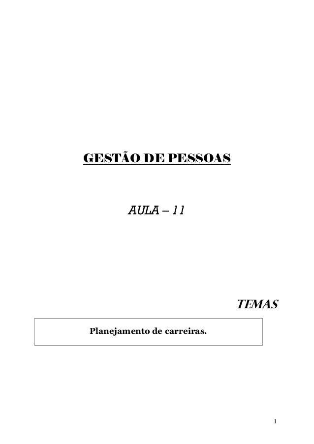 GESTÃO DE PESSOAS        AULA – 11                             TEMASPlanejamento de carreiras.                            ...