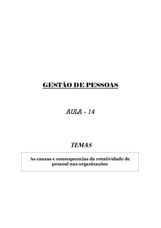 GESTÃO DE PESSOAS                AULA - 14                 TEMASAs causas e consequencias da rotatividade de          pess...