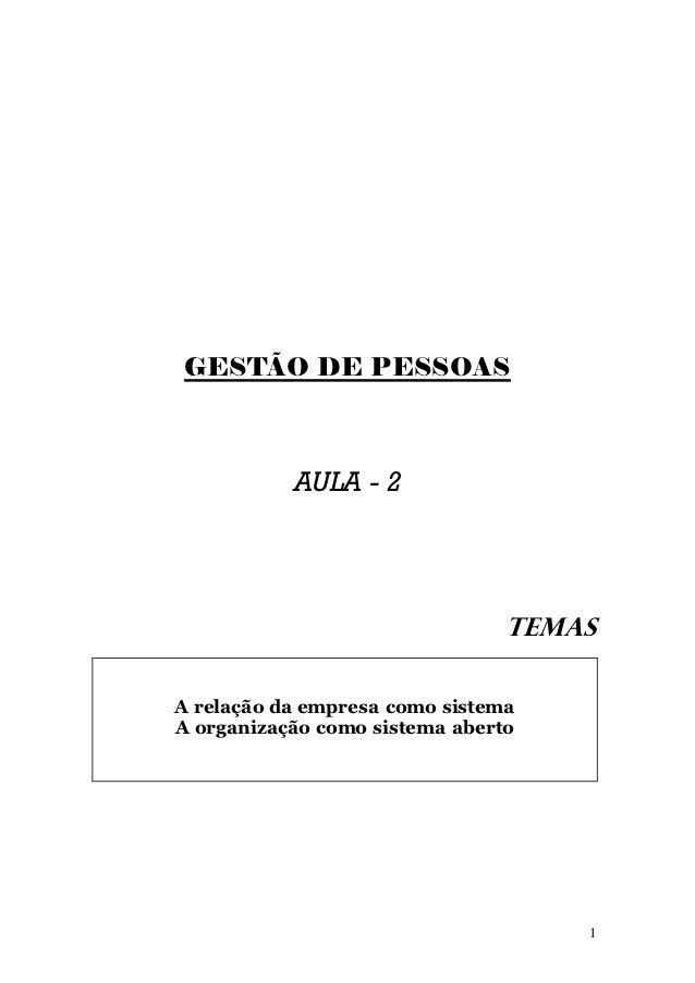 GESTÃO DE PESSOAS           AULA - 2                                TEMASA relação da empresa como sistemaA organização co...